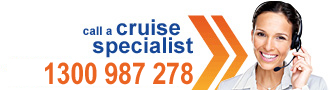 Call a cruise specialist 1300 987 278