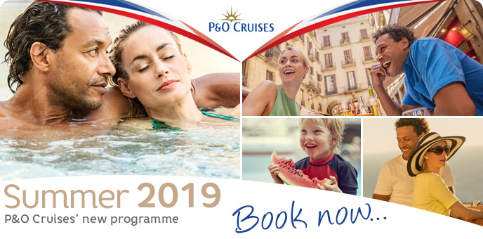 P&O Cruises - Summer 2019