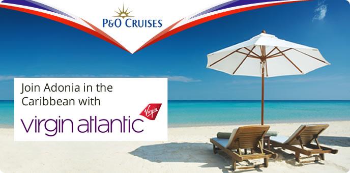 P&O Cruises - Adonia's Caribbean sailings with Virgin Atlantic