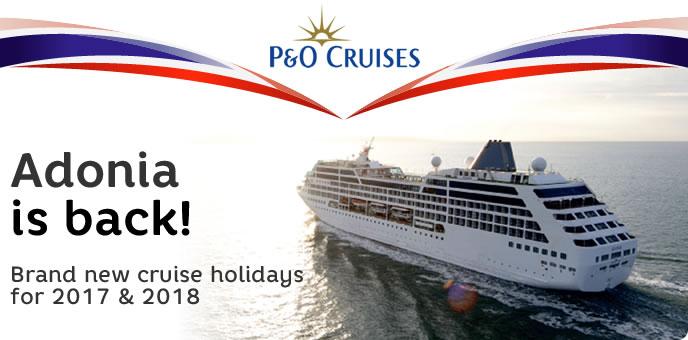P&O Adonia 2017 & 2018 Cruises