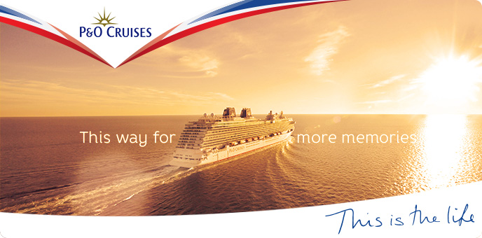 P&O Cruises - This way for more memories