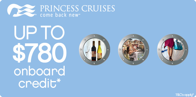 Princess Cruises - $780 FREE Onboard Credit