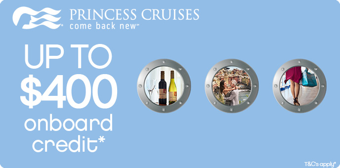 Princess Cruises - Up To $400 On Board Credit