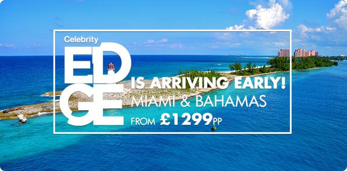 Celebrity Edge - Miami & the Bahamas
