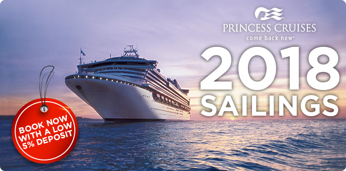 Princess Cruises - 5% Deposit - Book by 28th Feb 2018
