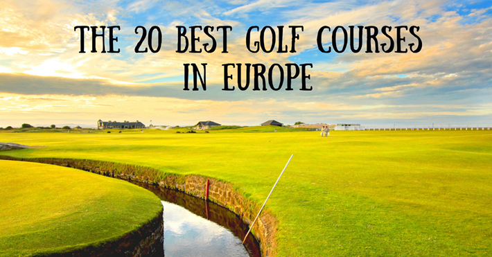 The 20 Best Golf Courses in Europe