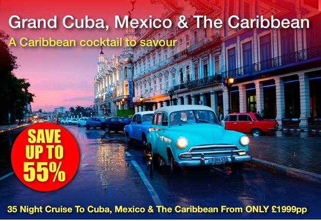 Grand Cuba, Mexico & Caribbean Experience