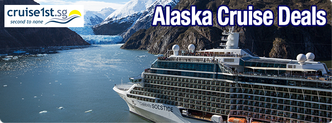 Alaska cruise deals from Cruise1st Singapore