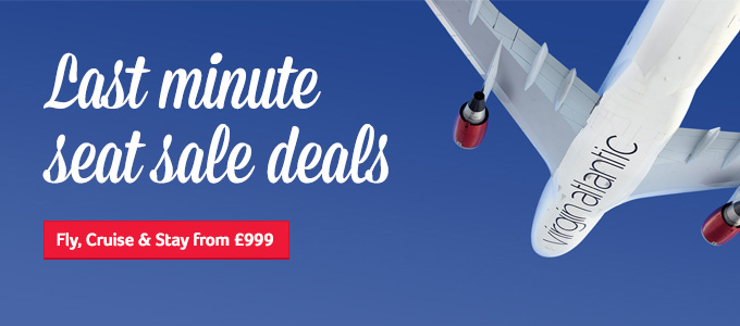 Generic   Last minute seat sale deals   Fly Cruise & Stay from £999