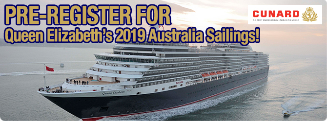 Pre-register for Cunards 2019 Australia Season with Queen Elizabeth