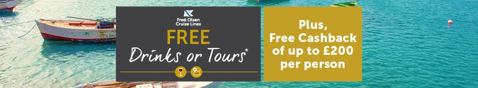 Fred. Olsen Free drinks or free tours PLUS Free cashback